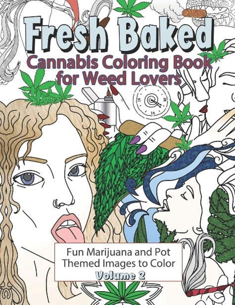 The fresh baked cannabis coloring book for weed lovers.