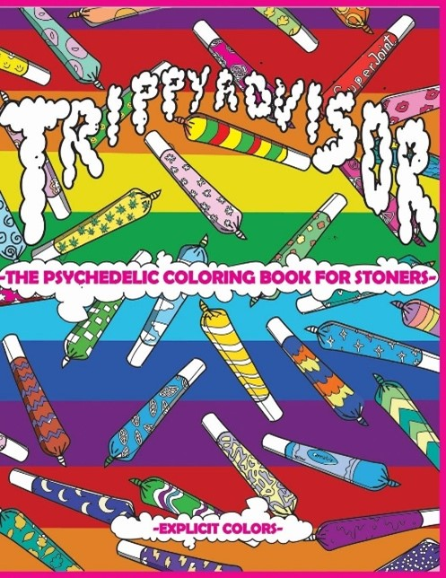 Trippy advisor the psychedelic coloring book for stoners. The cover is painted in rainbow with joints on it.
