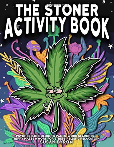 A stoner coloring book with a potleaf on the front smoking a joint.